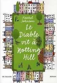 Le Diable vit à Notting Hill – Rachel Johnson