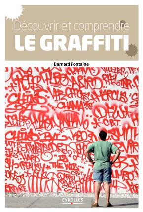 Découvrir et comprendre le graffiti
